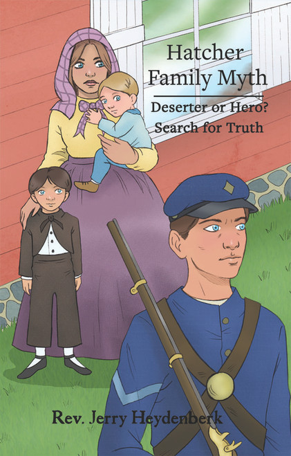 Hatcher Family Myth: Deserter or Hero? Search for Truth - eBook