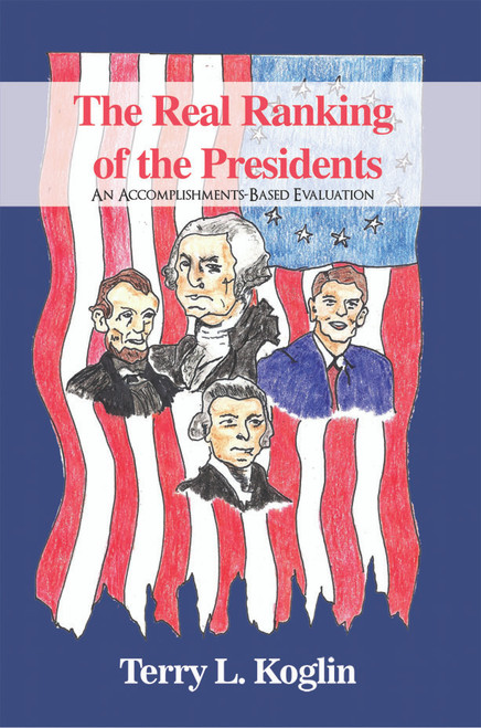 The Real Ranking of the Presidents: An Accomplishments-Based Evaluation - eBook