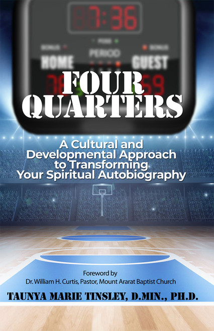 Four Quarters: A Cultural and Developmental Approach to Transforming Your Spiritual Autobiography