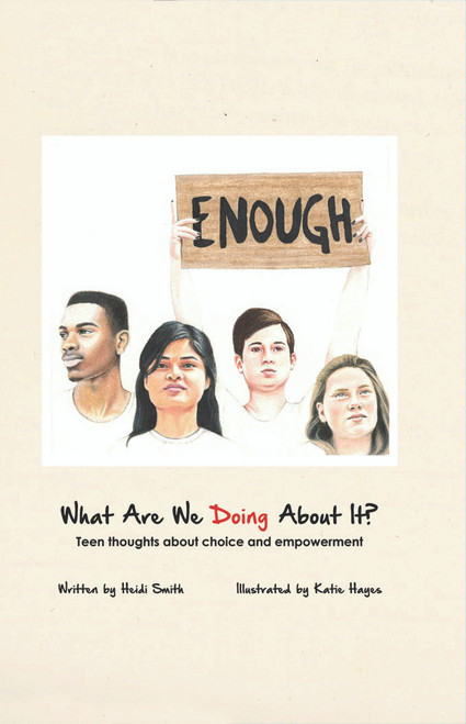 What Are We Doing About It?: Teen Thoughts About Choice and Empowerment - eBook