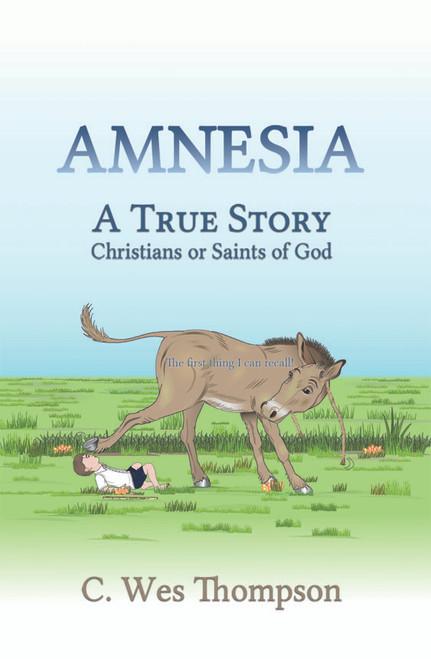 AMNESIA: A True Story: Christians or Saints of God - eBook