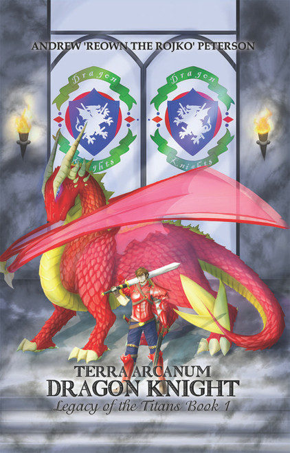 Terra Arcanum Dragon Knight: Legacy of the Titans Book 1
