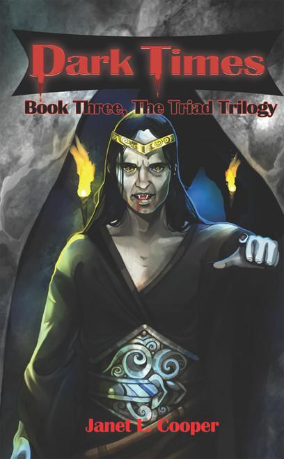 Dark Times: Book Three, The Triad Trilogy