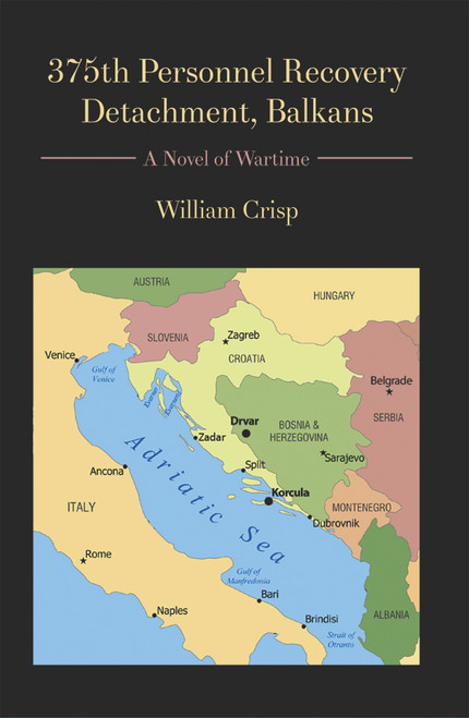 375th Personnel Recovery Detachment, Balkans: A Novel of Wartime