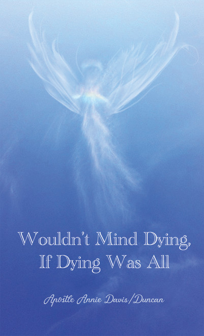 Wouldn't Mind Dying, If Dying Was All - eBook