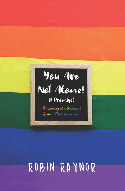 You Are Not Alone!  (I Promise): The Journey of a Pansexual, Gender Fluid, Crossdresser - eBook