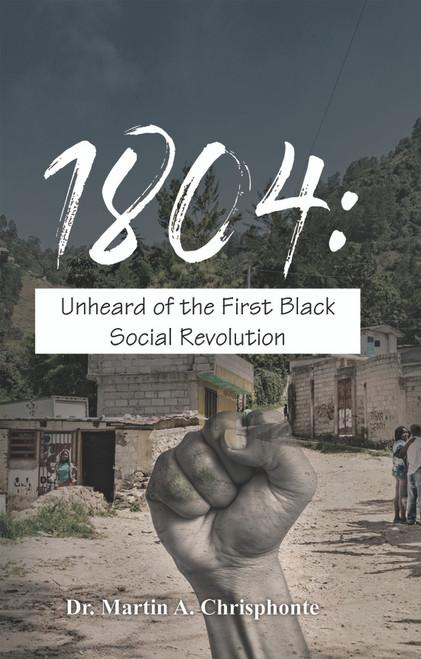1804: Unheard of the First Black Social Revolution