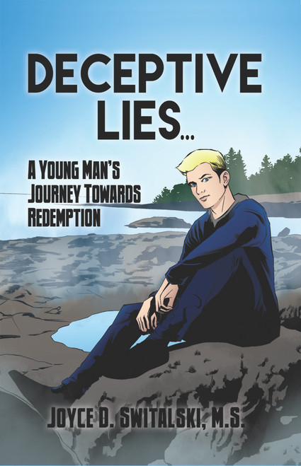 Deceptive Lies... : A Young Man's Journey Towards Redemption - eBook