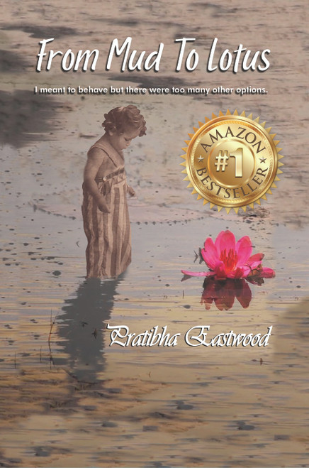 From Mud to Lotus: I Meant to Behave, but There Were Too Many Other Options - eBook