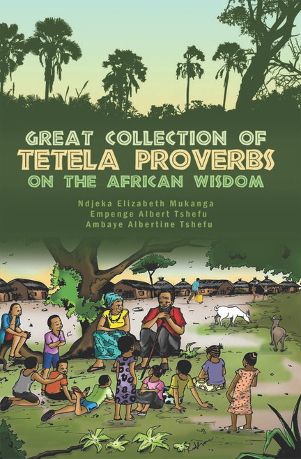 Great Collection of Tetela Proverbs on the African Wisdom - eBook