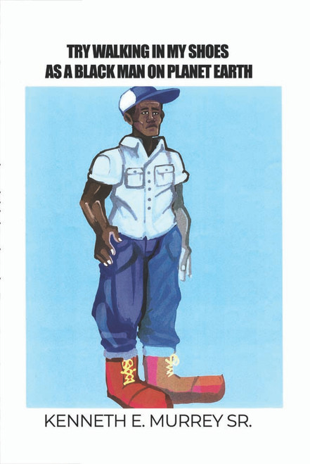 Try Walking in My Shoes as a Black Man on Planet Earth - eBook