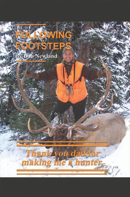 Following Footsteps: Thank you Dad, for making me a hunter. - eBook