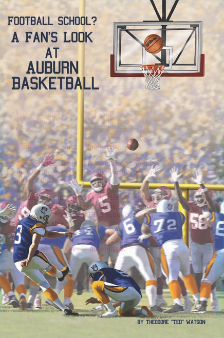 Football School?: A Fan's Look at Auburn Basketball (PB)