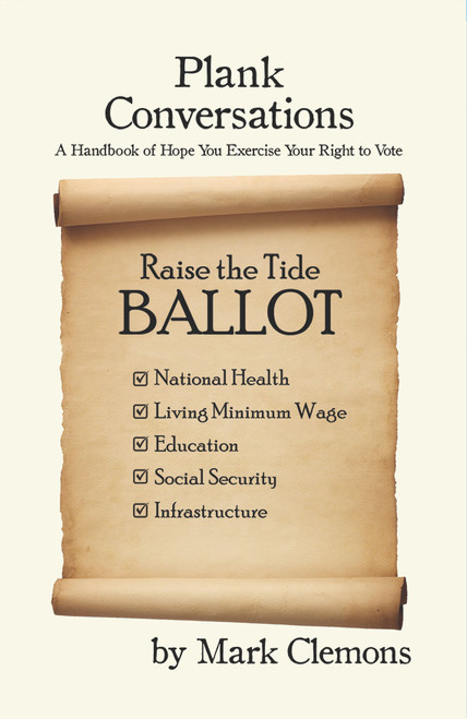 Plank Conversations: A Handbook of Hope You Exercise Your Right to Vote