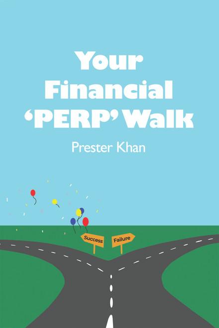 Your Financial 'PERP' Walk: Millennial-Friendly Personal Finance - eBook
