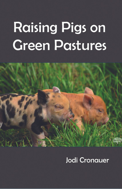 Raising Pigs on Green Pastures