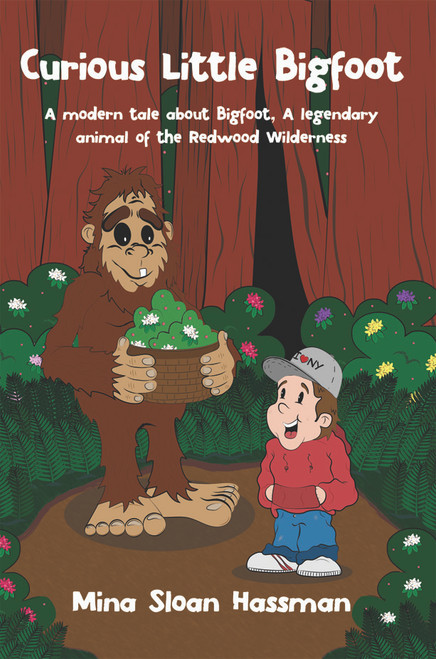 Curious Little Bigfoot: A Modern Tale about Bigfoot, a Legendary Animal of the Redwood Wilderness - eBook
