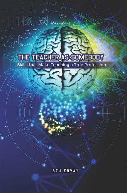 The Teacher as Somebody: Skills that Make Teaching a True Profession (PB)