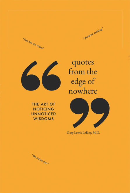 Quotes from the Edge of Nowhere: The Art of Noticing Unnoticed Wisdom