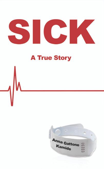 SICK: a true story