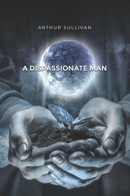 A Dispassionate Man - eBook