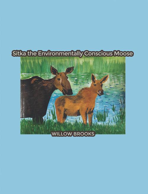 Sitka the Environmentally Conscious Moose
