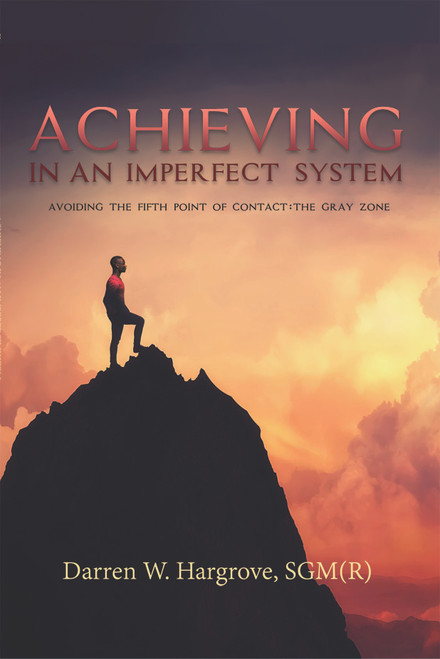 Achieving in an Imperfect System: Avoiding the Fifth Point of Contact: The Gray Zone