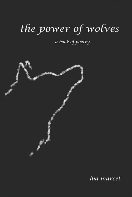 The Power of Wolves: A Book of Poetry