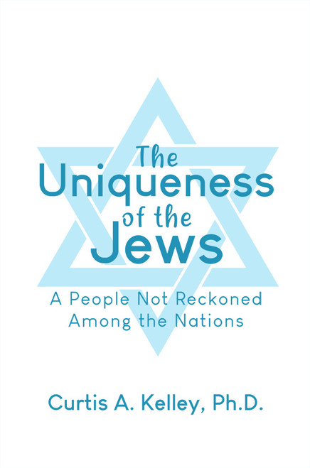The Uniqueness of the Jews: A People Not Reckoned Among the Nations - eBook