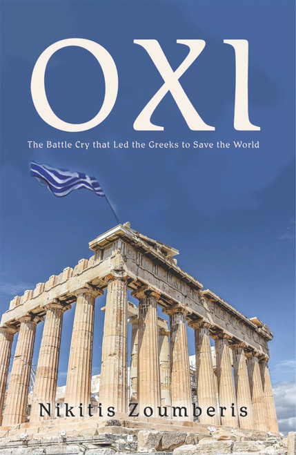 'Oxi:' The Battle Cry that Led the Greeks to Save the World - eBook
