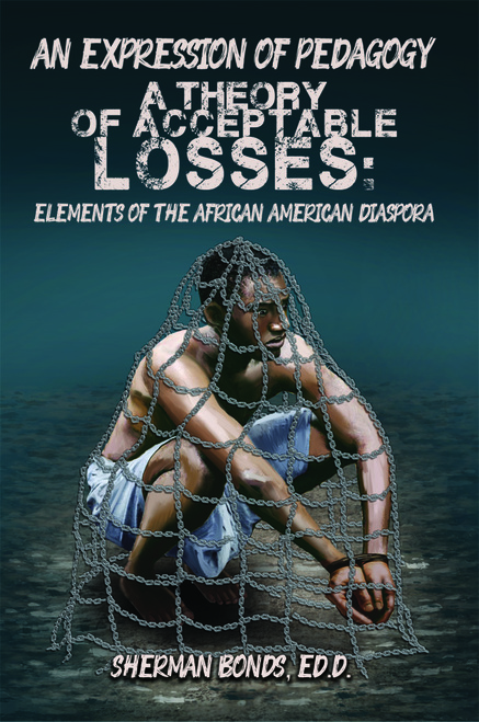 An Expression of Pedagogy: A Theory of Acceptable Losses: Elements of the African American Diaspora