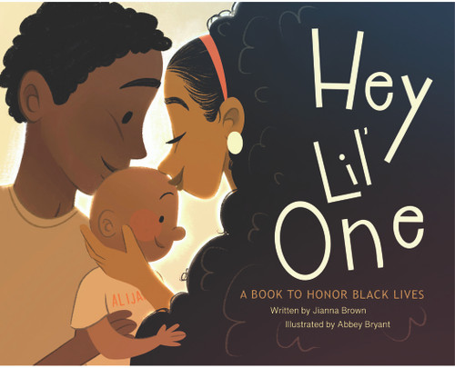 Hey Lil One: A Book to Honor Black Lives - eBook