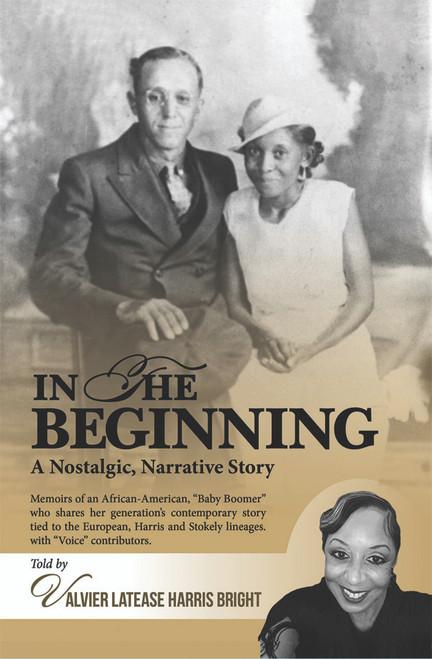 In the Beginning: A Nostalgic, Narrative Story (PB)