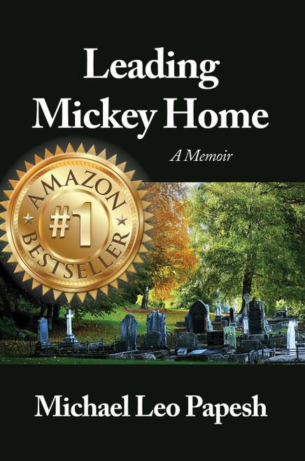 Leading Mickey Home: A Memoir - eBook