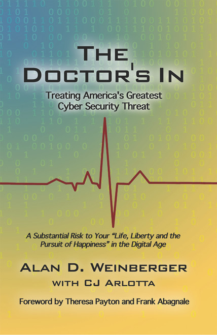 The Doctor's In: Treating America's Greatest Cyber Security Threat - eBook