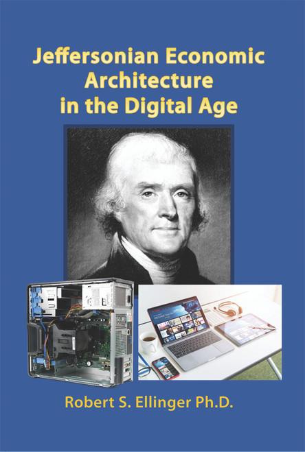 Jeffersonian Economic Architecture in the Digital Age - eBook