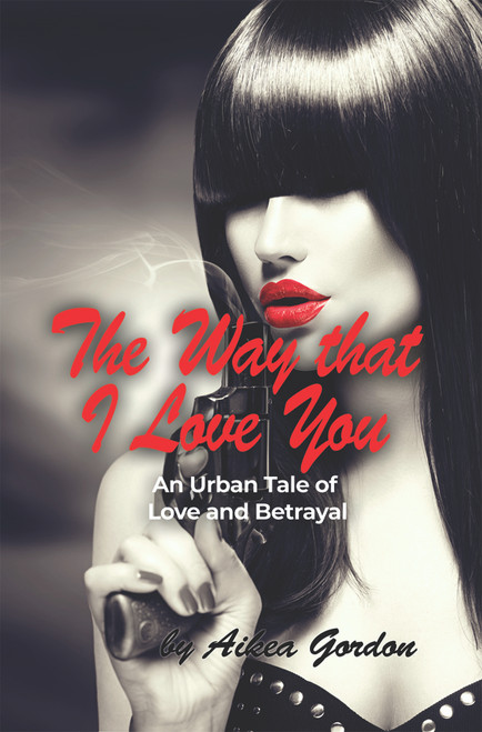 The Way that I Love You:  An Urban Tale of Love and Betrayal - eBook