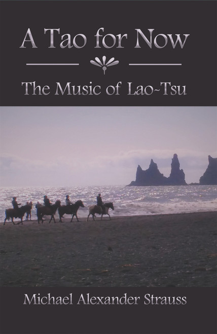 A Tao for Now: The Music of Lao-Tsu