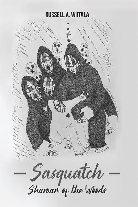 Sasquatch, Shaman of the Woods - eBook