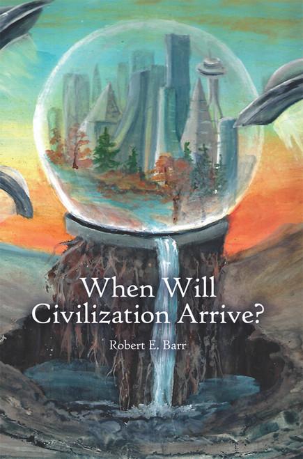When Will Civilization Arrive? (HB)