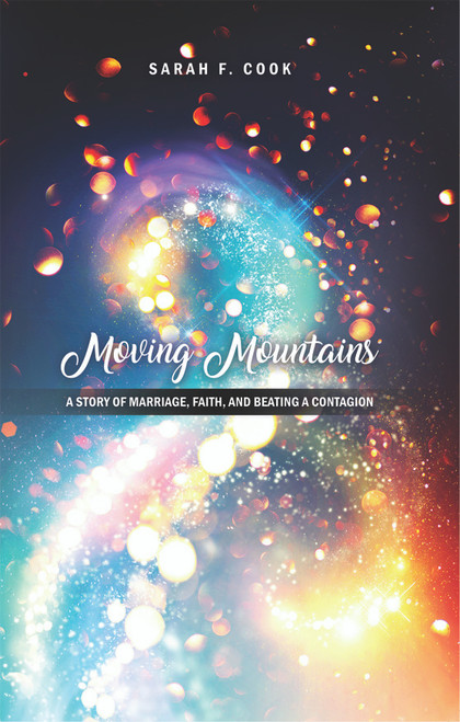 Moving Mountains: A Story of Marriage, Faith, and Beating a Contagion - eBook