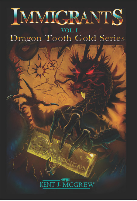 Immigrants: Volume I – Dragon Tooth Gold Series