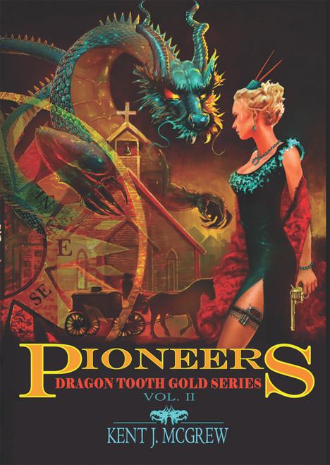 Pioneers: Volume II – Dragon Tooth Gold Series - eBook