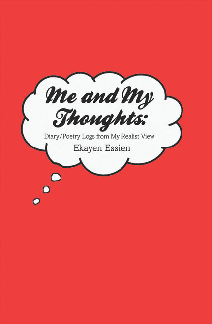 Me and My Thoughts: Diary/Poetry Logs from My Realist View