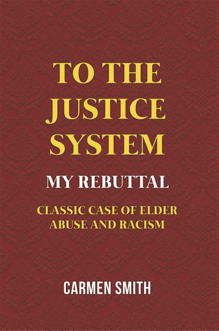 To the Justice System: My Rebuttal  - eBook