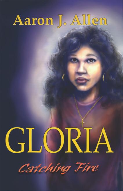 Gloria: Catching Fire - eBook
