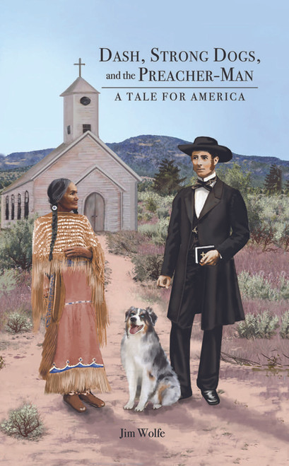 Dash, Strong Dogs, and the Preacher-Man: A Tale for America