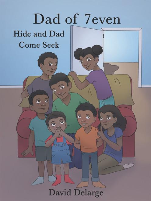 A Dad of 7even: Hide and Dad Come Seek - eBook