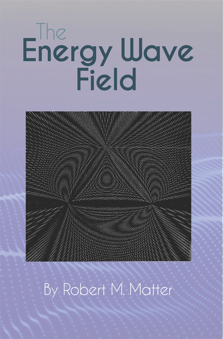 The Energy Wave Field - eBook