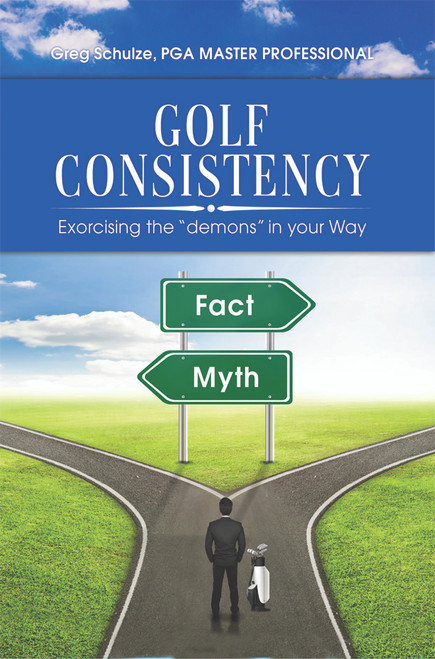 """Golf Consistency, Exorcising the """"demons"""" in your Way - eBook"""